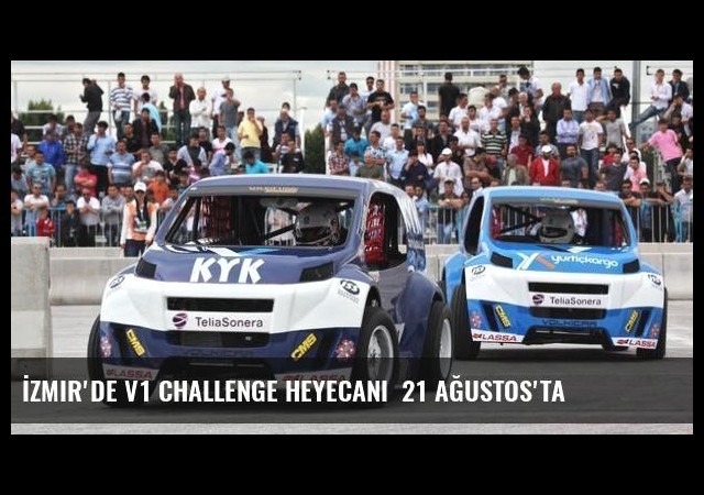 İzmir'de V1 Challenge heyecanı  21 Ağustos'ta