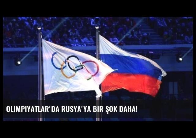 Olimpiyatlar'da Rusya'ya bir şok daha!