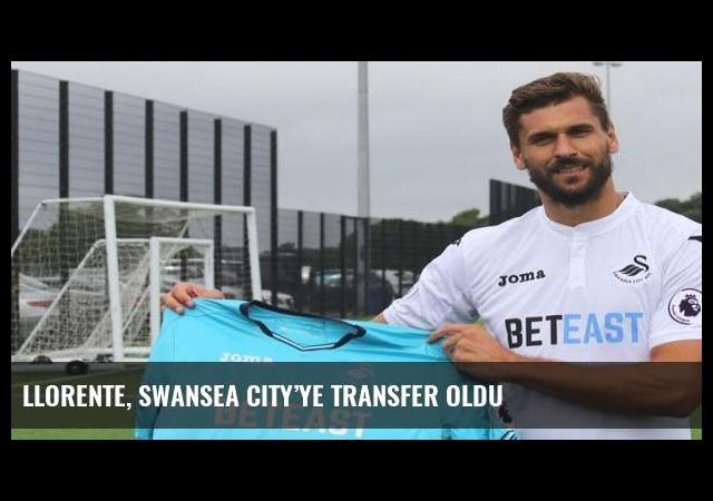 Llorente, Swansea City'ye transfer oldu