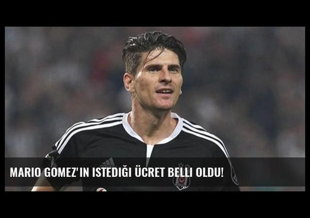 Mario Gomez'in istediği ücret belli oldu!