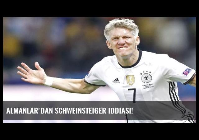 Almanlar'dan Schweinsteiger iddiası!