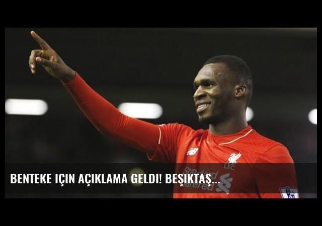 Benteke için açıklama geldi! Beşiktaş...
