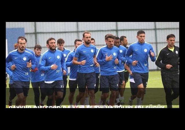 Çaykur Rizespor'da yeni sezon hazırlıkları sürüyor