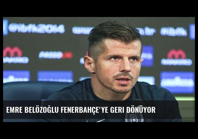 Emre Belözoğlu Fenerbahçe'ye geri dönüyor