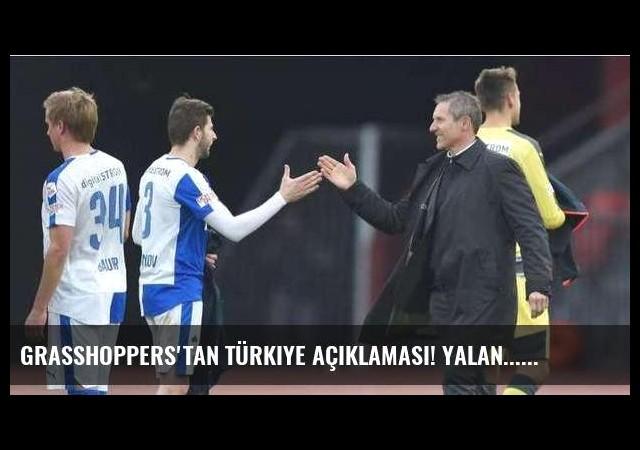 Grasshoppers'tan Türkiye açıklaması! Yalan...