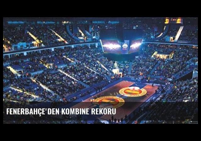 Fenerbahçe'den kombine rekoru