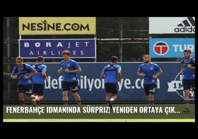 Fenerbahçe idmanında sürpriz! Yeniden ortaya çıktı...