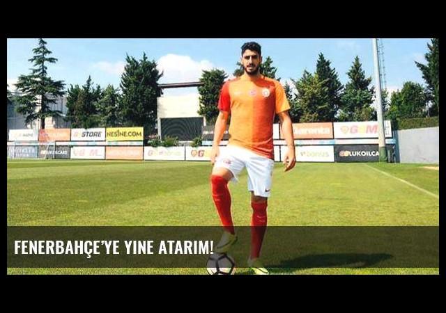 Fenerbahçe'ye yine atarım!
