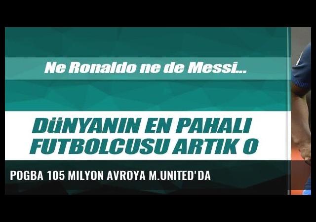Pogba 105 milyon avroya M.United'da