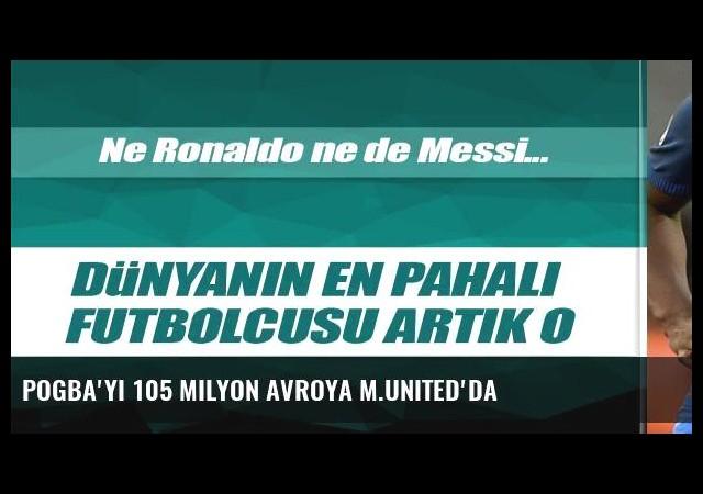 Pogba'yı 105 milyon avroya M.United'da