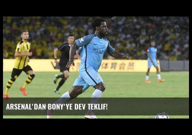 Arsenal'dan Bony'ye dev teklif!