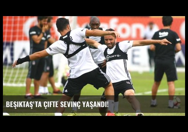 Beşiktaş'ta çifte sevinç yaşandı!