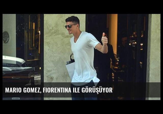 Mario Gomez, Fiorentina ile görüşüyor