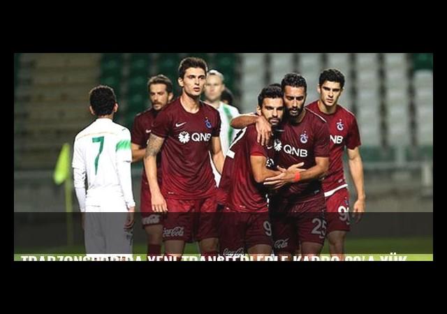 Trabzonspor'da yeni transferlerle kadro 29'a yükseldi