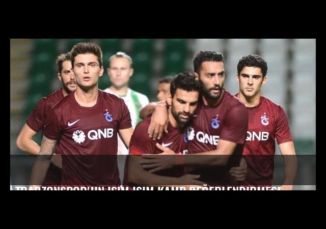Trabzonspor'un isim isim kamp değerlendirmesi