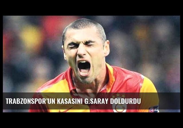 Trabzonspor'un kasasını G.saray doldurdu