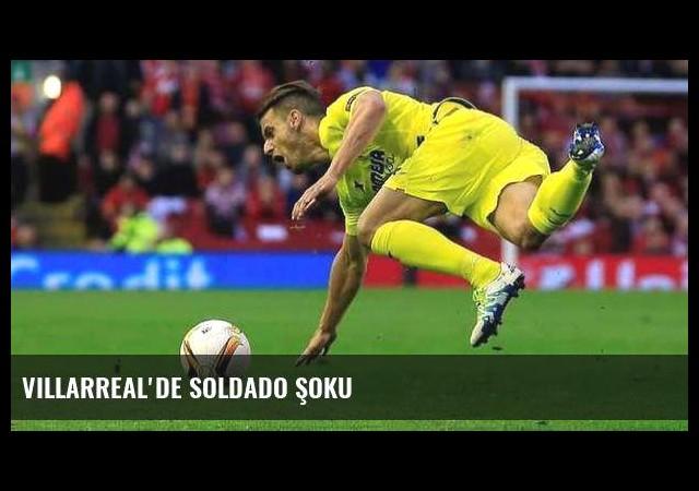 Villarreal'de Soldado şoku