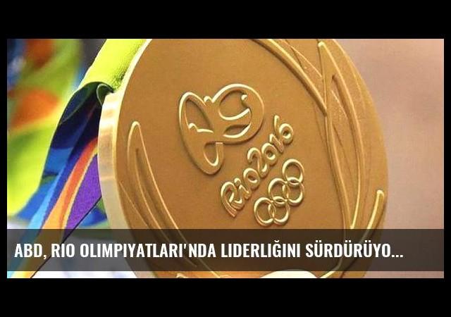 ABD, Rio Olimpiyatları'nda liderliğini sürdürüyor