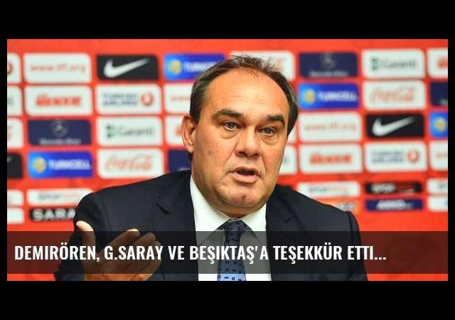 Demirören, G.Saray ve Beşiktaş'a teşekkür etti