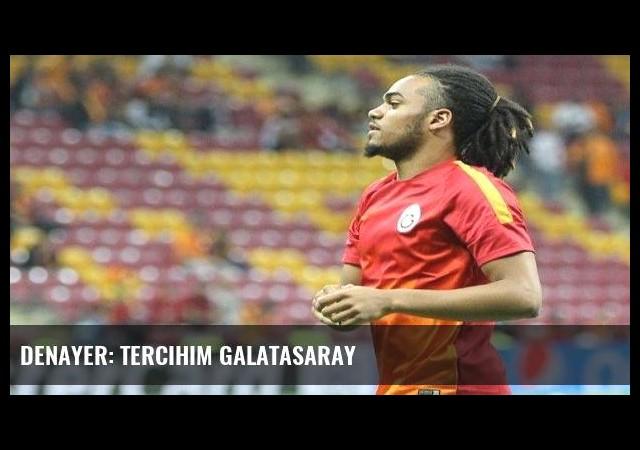 Denayer: Tercihim Galatasaray