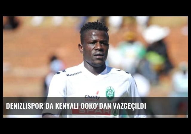 Denizlispor'da Kenyalı Ooko'dan vazgeçildi