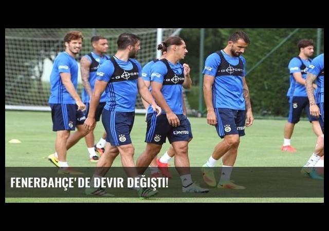 Fenerbahçe'de devir değişti!
