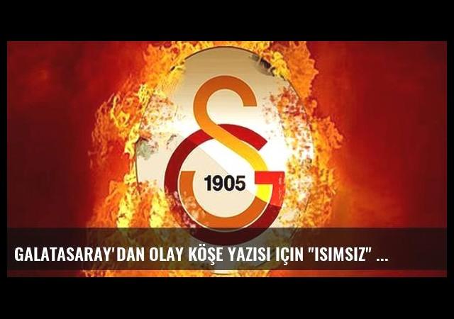 Galatasaray'dan olay köşe yazısı için 'isimsiz' açıklama