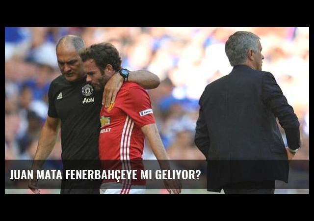 Juan Mata Fenerbahçeye mi geliyor?