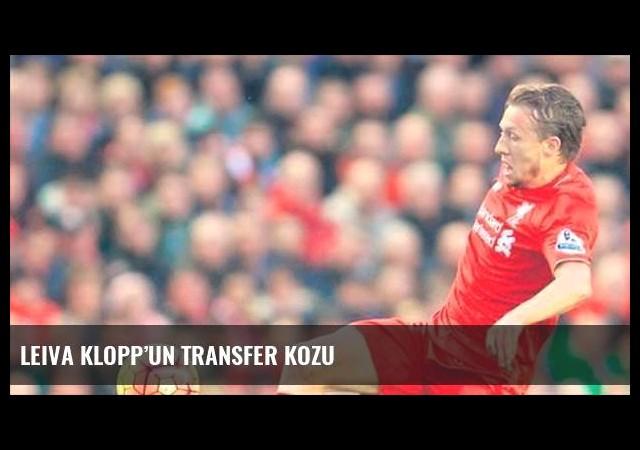 Leiva Klopp'un transfer kozu