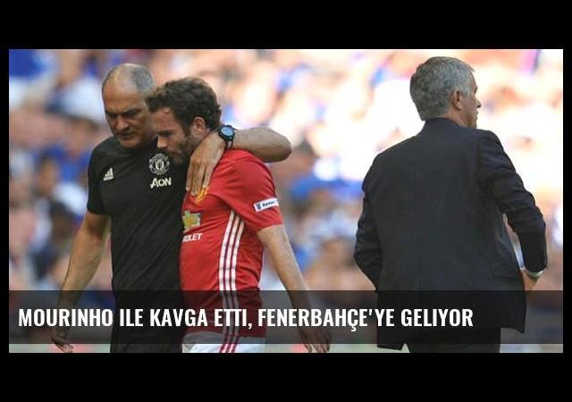 Mourinho ile kavga etti, Fenerbahçe'ye geliyor