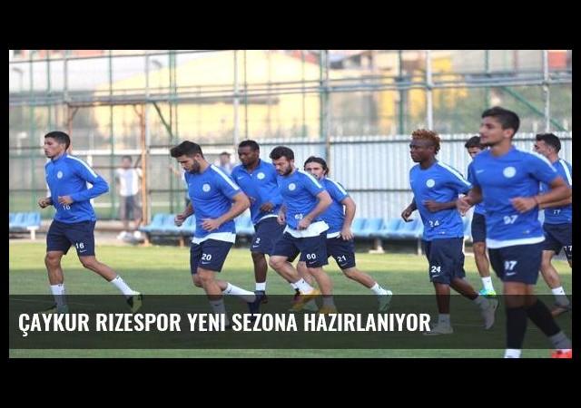Çaykur Rizespor yeni sezona hazırlanıyor