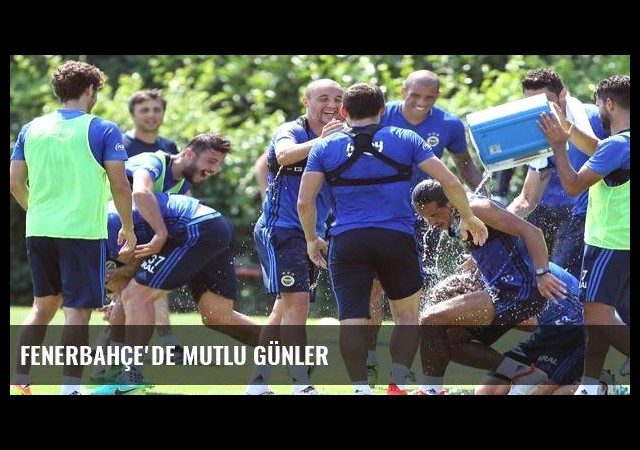 Fenerbahçe'de mutlu günler