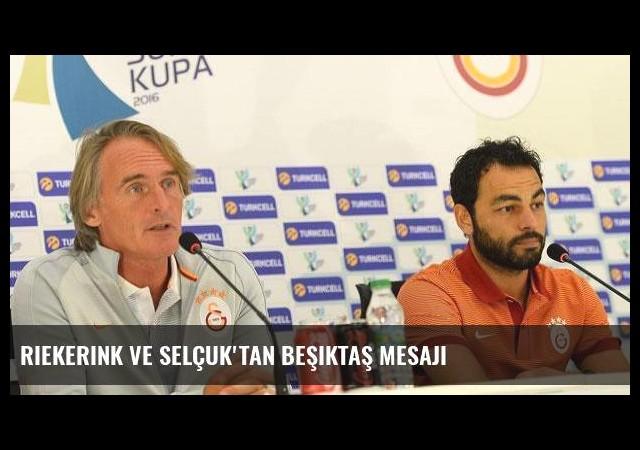 Riekerink ve Selçuk'tan Beşiktaş mesajı