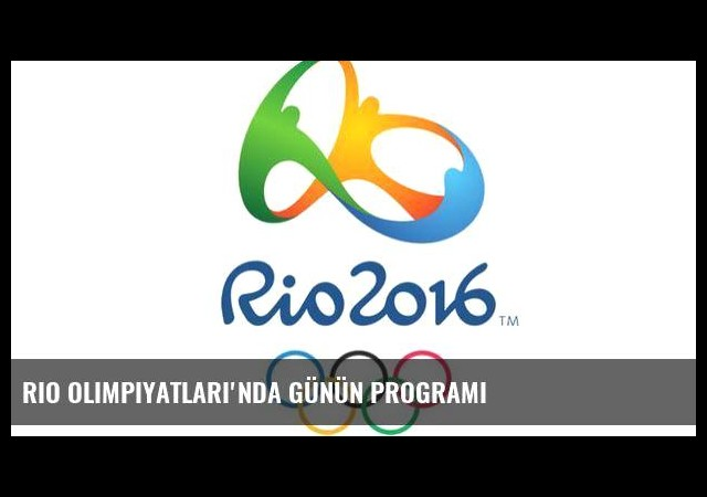 Rio Olimpiyatları'nda günün programı