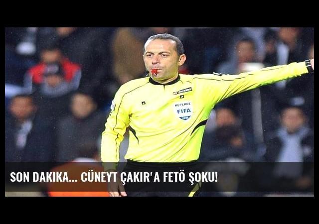 Son dakika... Cüneyt Çakır'a FETÖ şoku!