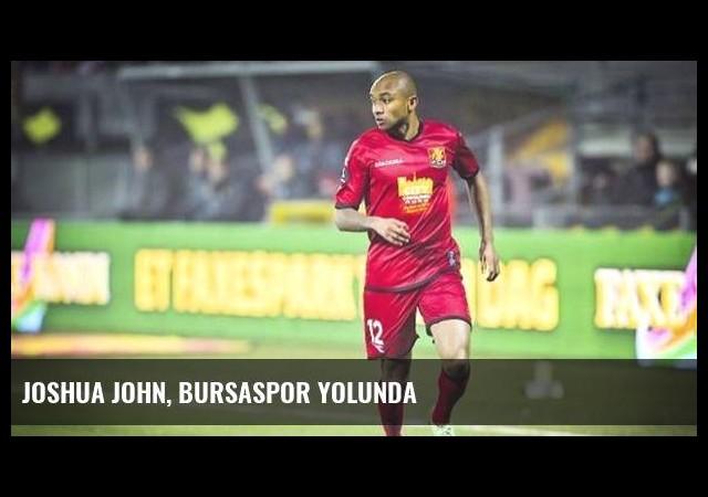 Joshua John, Bursaspor yolunda