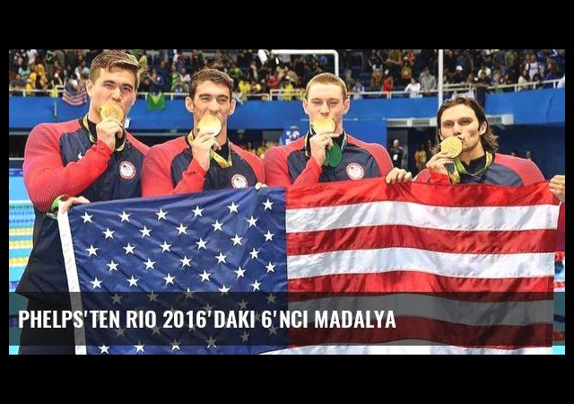 Phelps'ten Rio 2016'daki 6'ncı madalya