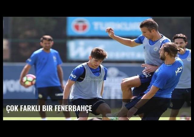 Çok farklı bir Fenerbahçe