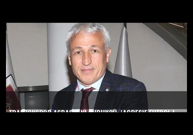 Trabzonspor Asbaşkanı Çubukçu: 'Agresif futbol için biraz sabır'