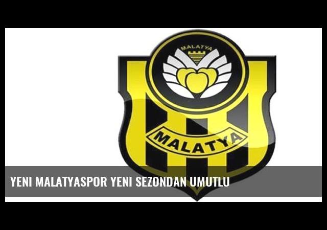 Yeni Malatyaspor yeni sezondan umutlu