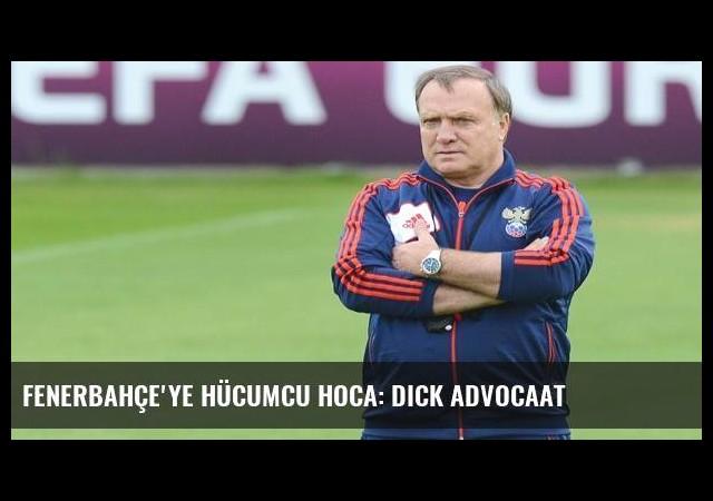 Fenerbahçe'ye hücumcu hoca: Dick Advocaat