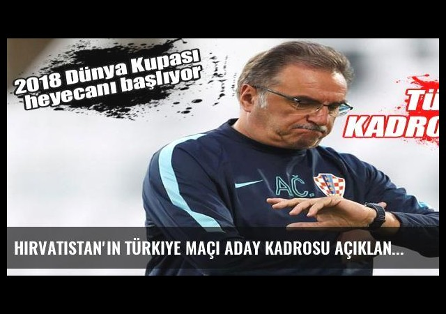 Hırvatistan'ın Türkiye maçı aday kadrosu açıklandı