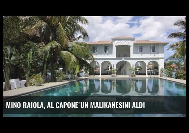 Mino Raiola, Al Capone'un malikanesini aldı