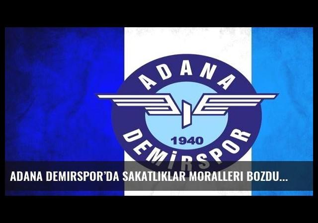 Adana Demirspor'da sakatlıklar moralleri bozdu