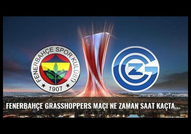 Fenerbahçe Grasshoppers maçı ne zaman saat kaçta hangi kanalda? - İşte bilet fiyatları