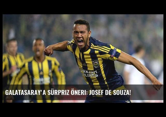 Galatasaray'a sürpriz öneri: Josef de Souza!