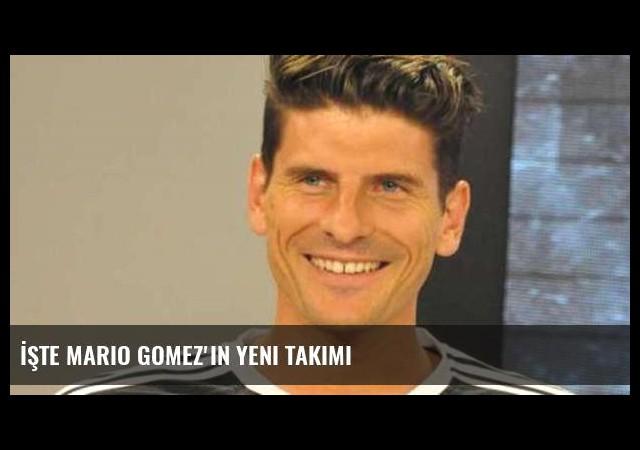 İşte Mario Gomez'in yeni takımı