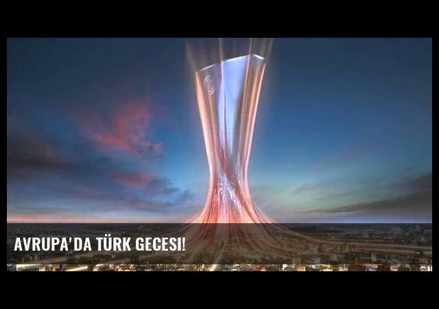 Avrupa'da Türk gecesi!