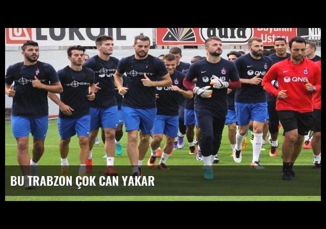 Bu Trabzon çok can yakar