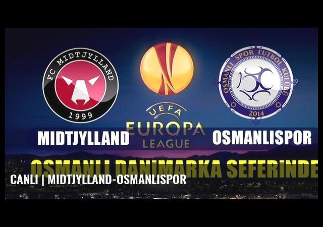 CANLI   Midtjylland-Osmanlıspor